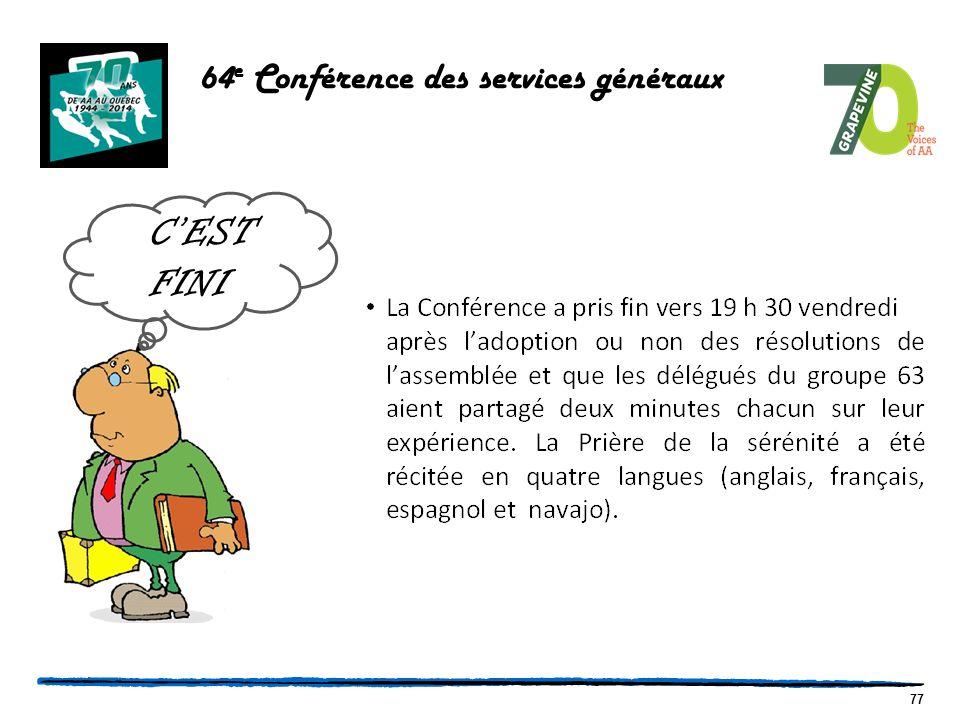 77 C'EST FINI 64 e Conférence des services généraux