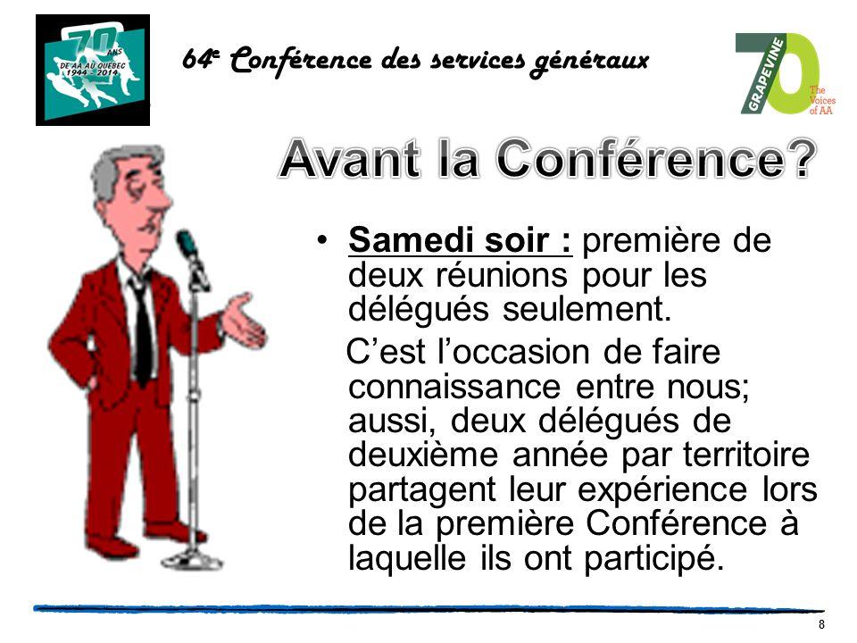 8 64 e Conférence des services généraux Samedi soir : première de deux réunions pour les délégués seulement.
