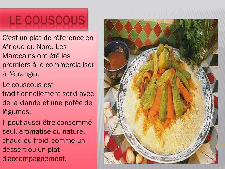 C'est un plat de référence en Afrique du Nord. Les Marocains ont été les premiers à le commercialiser à l'étranger. Le couscous est traditionnellement