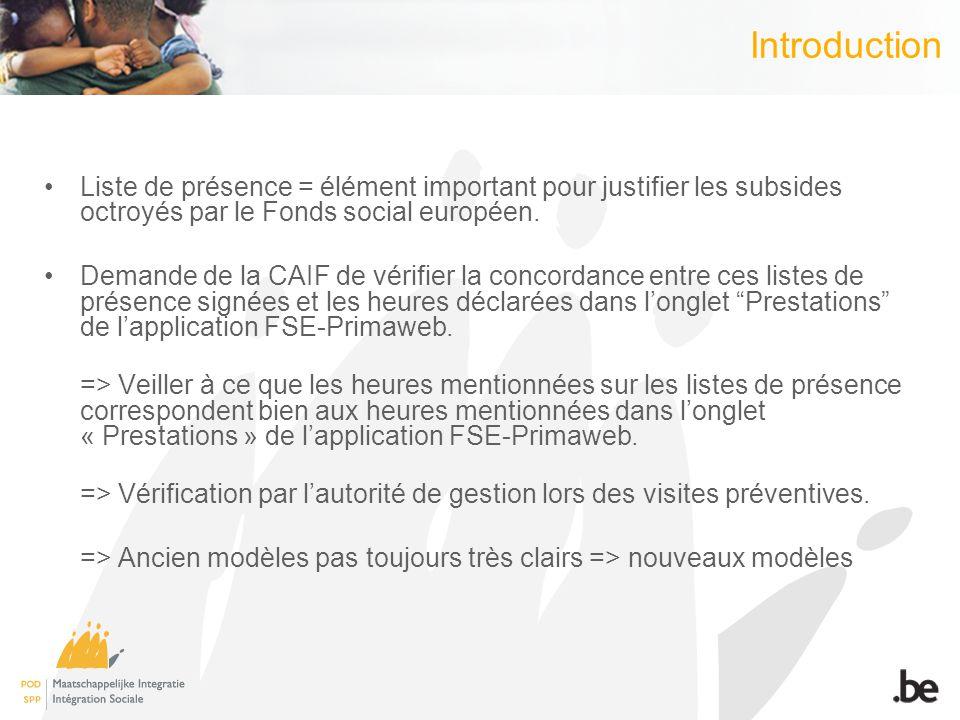 Nouveaux modèles TRAJET : Fiche par activité (modèle 1) Fiche par participant (modèle 2) ACCOMPAGNEMENT INDIVIDUEL – Fiche de suivi (modèle 3) ENCADRANT – Heures de travail administratif (modèle 4) PRE-TRAJET Fiche par activité (modèle 1*) Fiche par participant (modèle 2*) ACCOMPAGNEMENT INDIVIDUEL – Fiche de suivi (modèle 3) ENCADRANT – Heures de travail administratif (modèle 4) Utilisez les modèles qui correspondent le mieux à votre réalité :  Par activité ou par participant  Fiche spécifique pour l'accompagnement individuel  Fiche pour encoder le travail administratif des encadrants