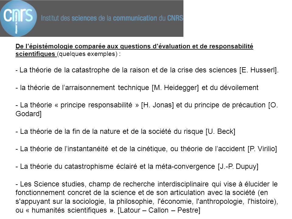 De l'épistémologie comparée aux questions d'évaluation et de responsabilité scientifiques (quelques exemples) : - La théorie de la catastrophe de la r