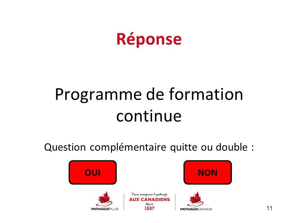 Réponse Programme de formation continue Question complémentaire quitte ou double : 11 OUINON