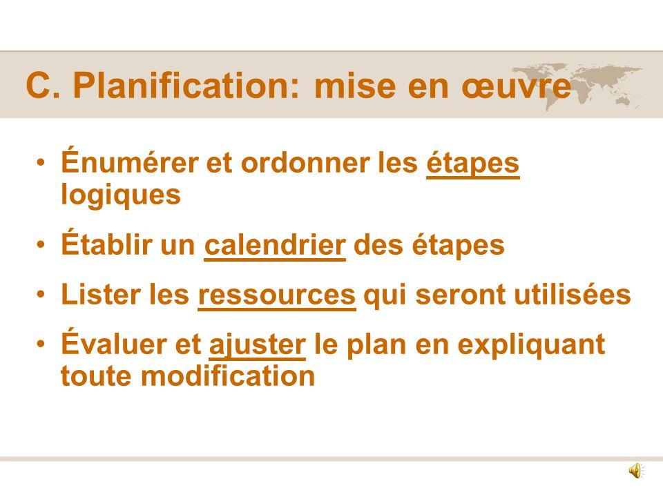B. Planification: conception Ébaucher plusieurs solutions possibles qui répondent aux caractéristiques énoncées dans le cahier des charges Évaluer les