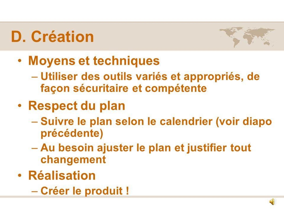 C. Planification: mise en œuvre Énumérer et ordonner les étapes logiques Établir un calendrier des étapes Lister les ressources qui seront utilisées É