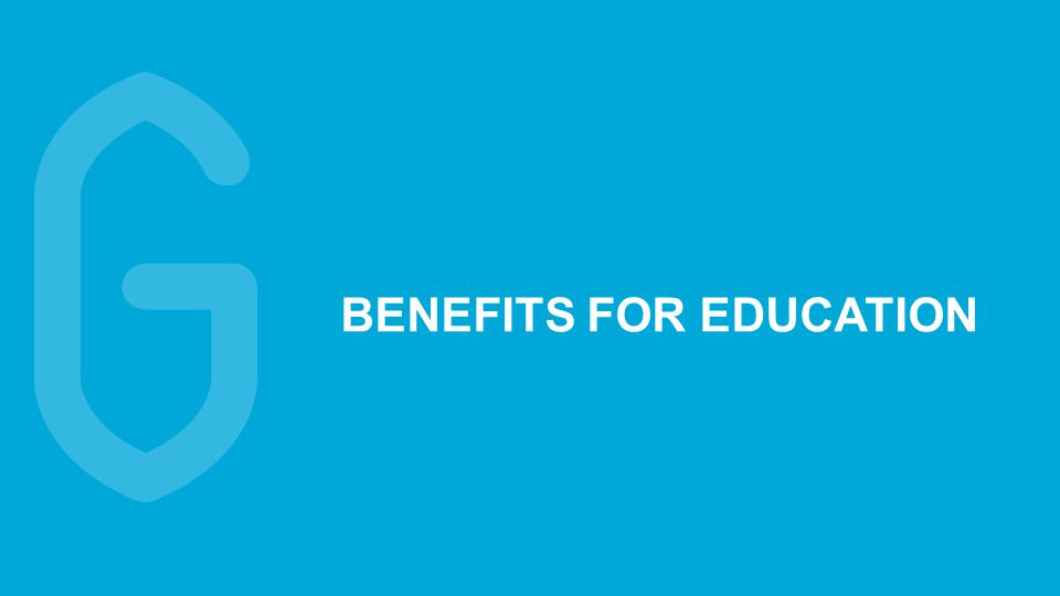 7 BENEFITS FOR EDUCATION