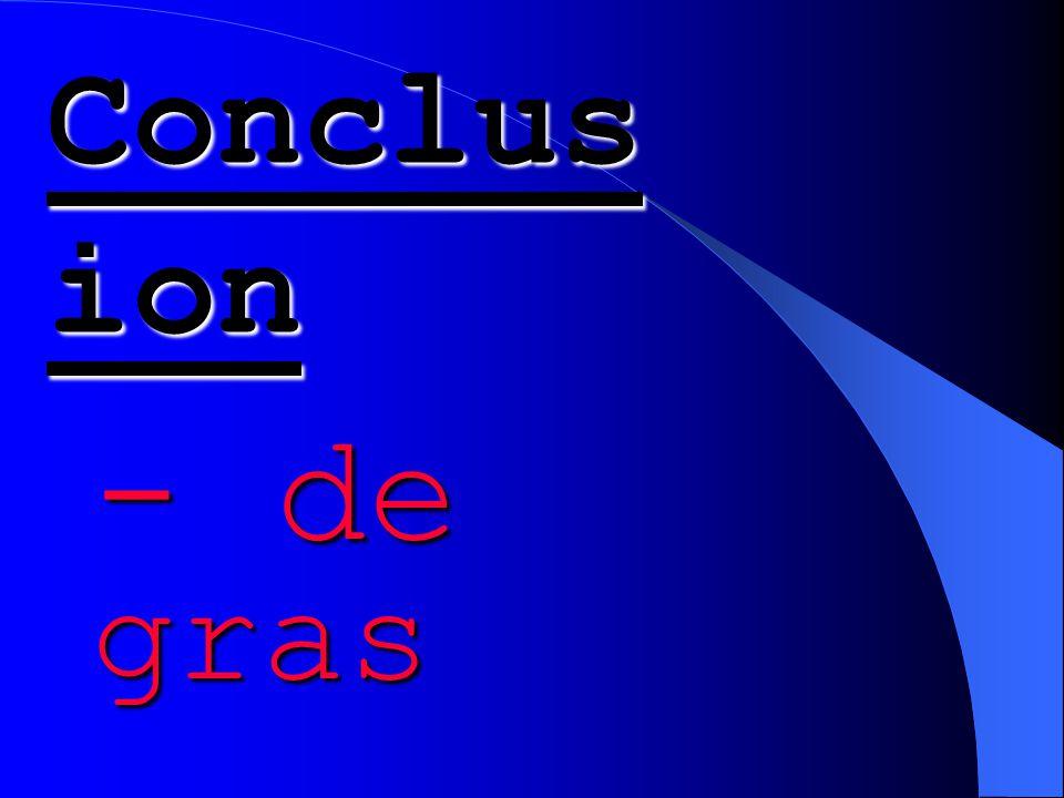 Conclus ion - de gras