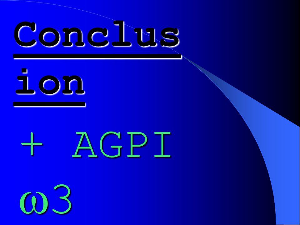 Conclus ion + AGPI  3