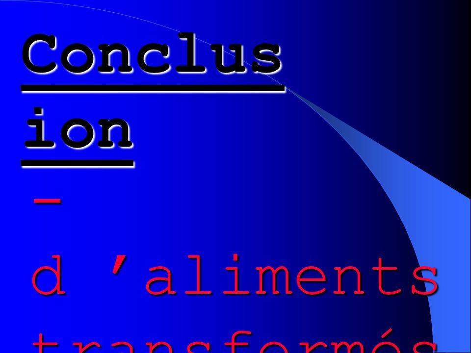 Conclus ion - d 'aliments transformés