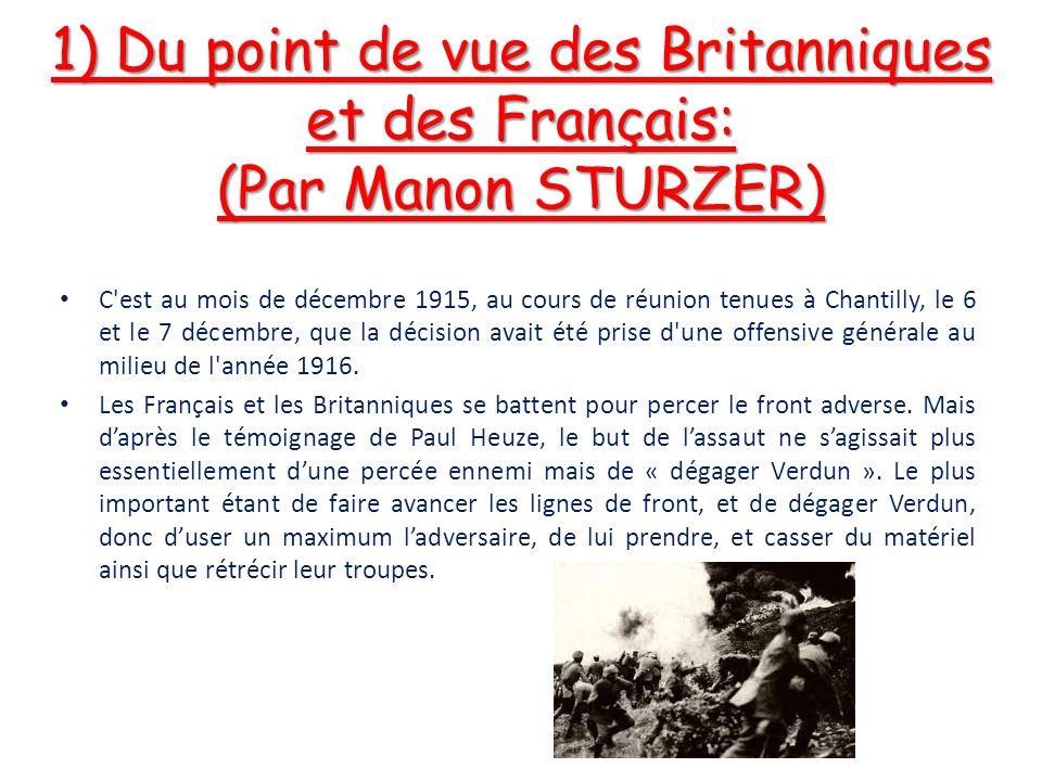 1) Du point de vue des Britanniques et des Français: (Par Manon STURZER) C'est au mois de décembre 1915, au cours de réunion tenues à Chantilly, le 6