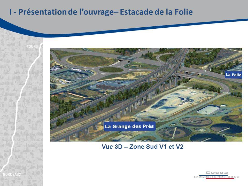 I - Présentation de l'ouvrage– Estacade de la Folie Vue 3D – Zone Sud V1 et V2