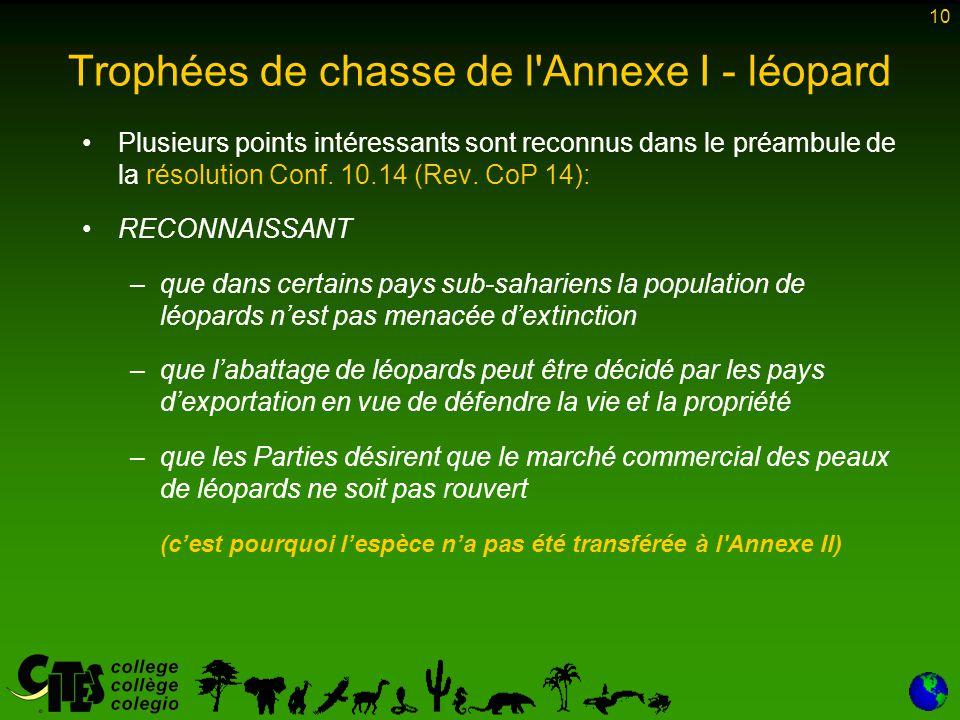 10 Trophées de chasse de l Annexe I - léopard Plusieurs points intéressants sont reconnus dans le préambule de la résolution Conf.
