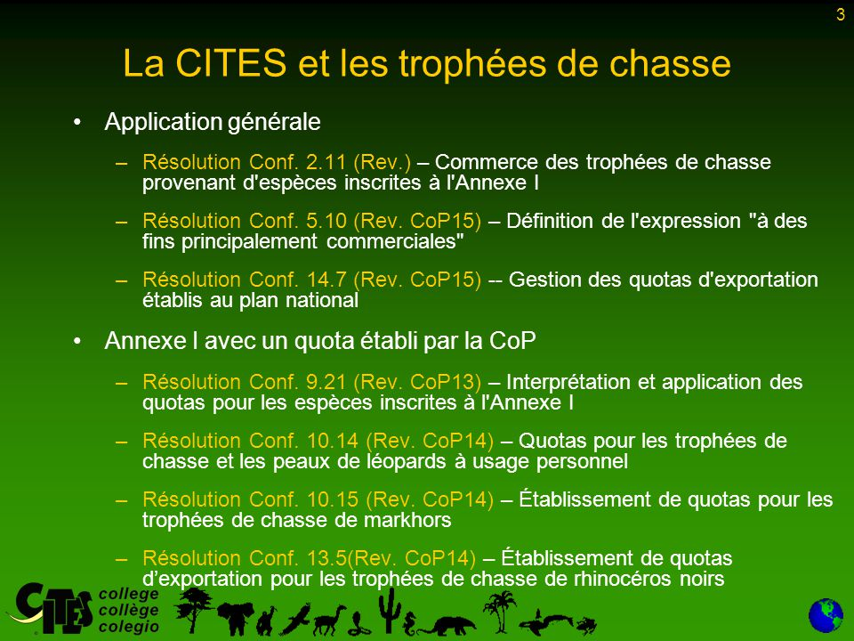 24 Résumé Espèces de l Annexe I –Trophées de chasse de markhors avec un quota approuvé par la CoP: –la résolution Conf.