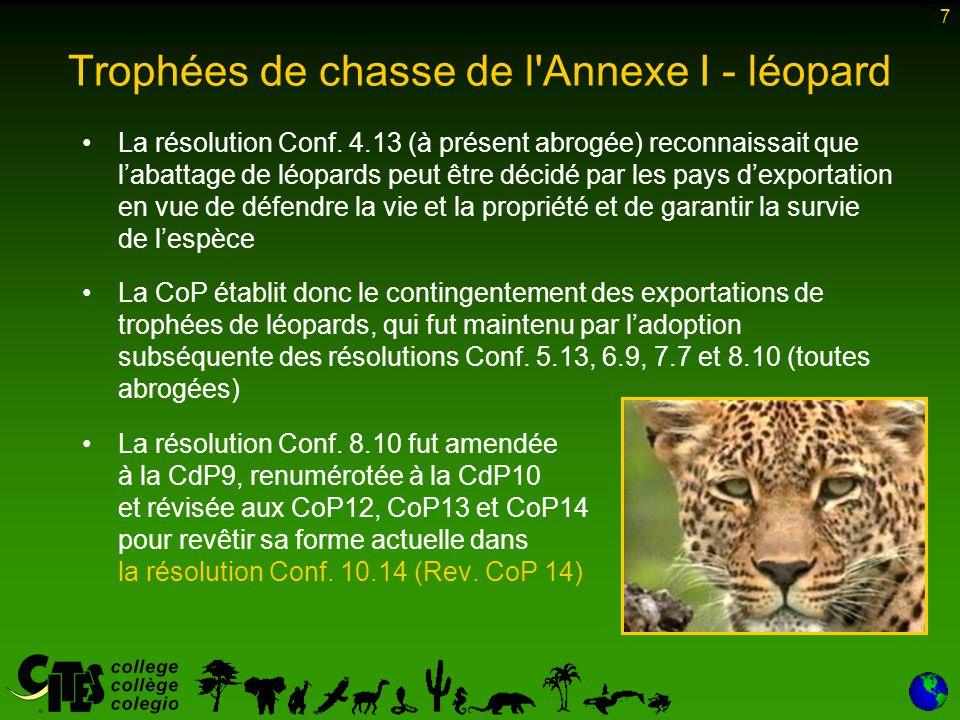 7 Trophées de chasse de l Annexe I - léopard La résolution Conf.