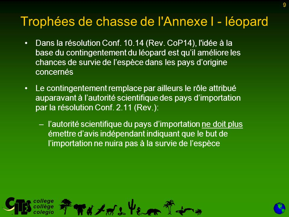 9 Trophées de chasse de l Annexe I - léopard Dans la résolution Conf.