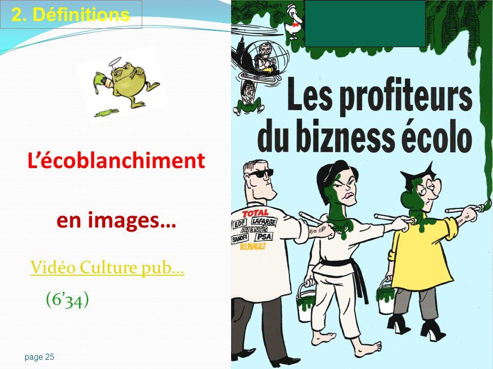 page 25 L'écoblanchiment en images… Vidéo Culture pub… Vidéo Culture pub… (6'34) 2. Définitions