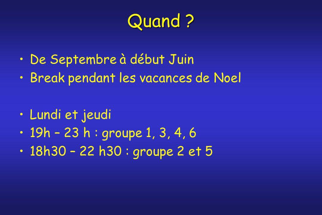 Quand ? De Septembre à début Juin Break pendant les vacances de Noel Lundi et jeudi 19h – 23 h : groupe 1, 3, 4, 6 18h30 – 22 h30 : groupe 2 et 5