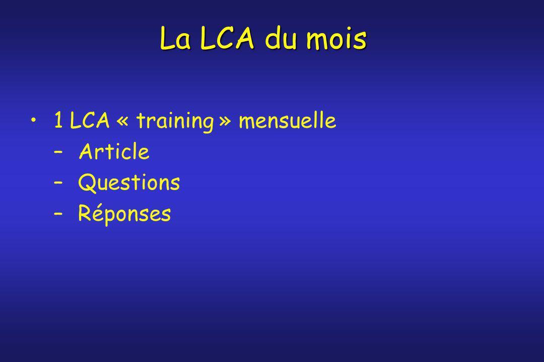 La LCA du mois 1 LCA « training » mensuelle –Article –Questions –Réponses