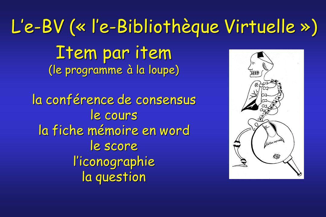Item par item (le programme à la loupe) la conférence de consensus le cours la fiche mémoire en word le score l'iconographie la question L'e-BV (« l'e