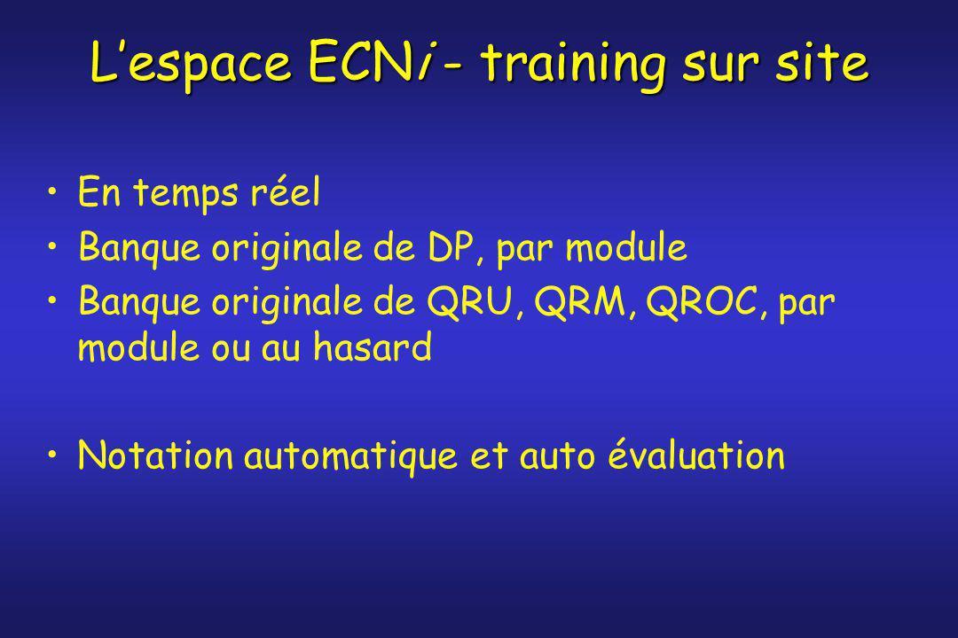L'espace ECNi - training sur site En temps réel Banque originale de DP, par module Banque originale de QRU, QRM, QROC, par module ou au hasard Notatio