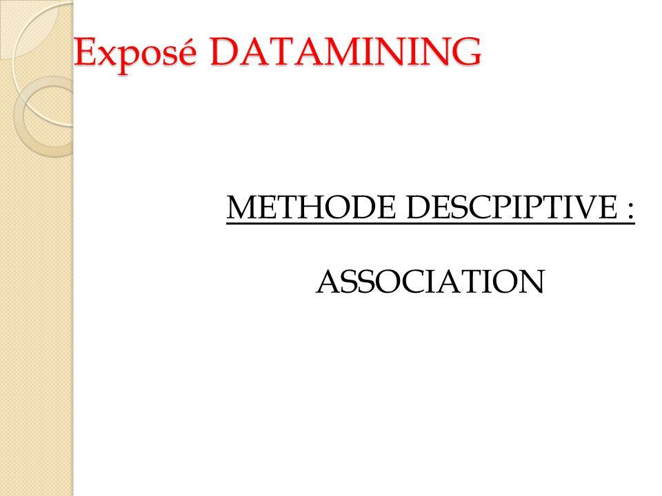 Exposé DATAMINING METHODE DESCPIPTIVE : ASSOCIATION
