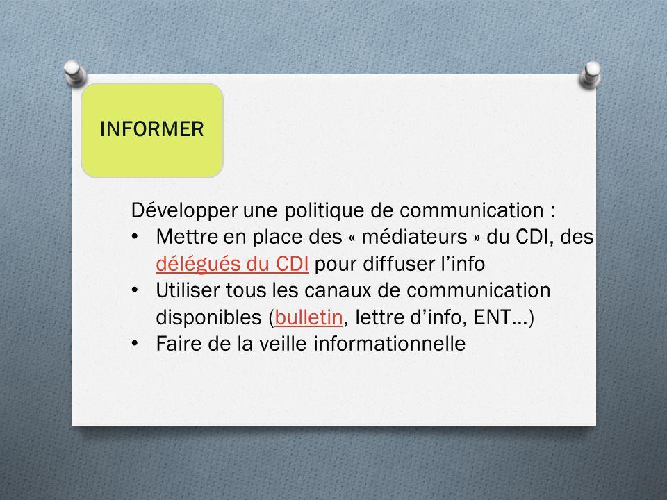 INFORMER Développer une politique de communication : Mettre en place des « médiateurs » du CDI, des délégués du CDI pour diffuser l'info délégués du C