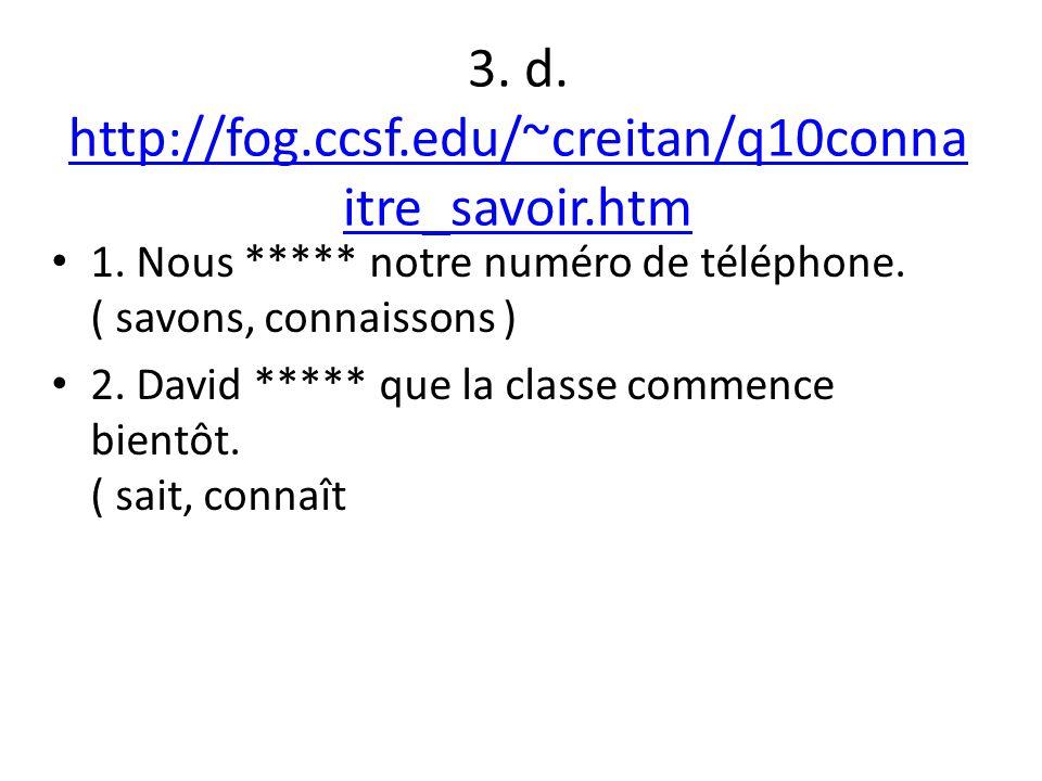 4.e. http://elearn.mtsac.edu/bvigano/fr ench1/exercises/include/fillin.asp.