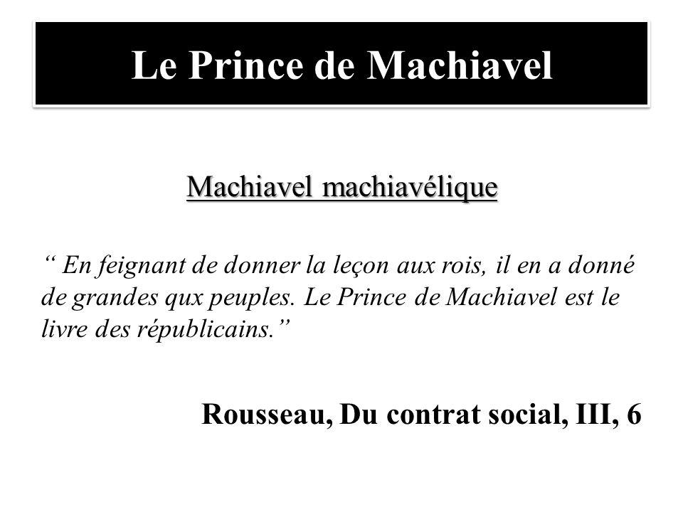 """Le Prince de Machiavel Machiavel machiavélique """" En feignant de donner la leçon aux rois, il en a donné de grandes qux peuples. Le Prince de Machiavel"""
