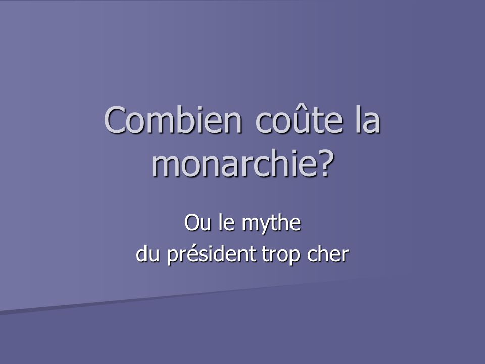 Combien coûte la monarchie? Ou le mythe du président trop cher