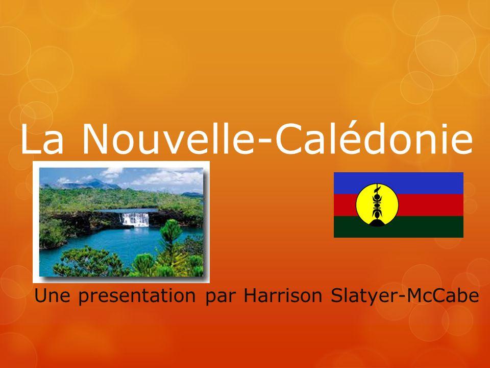 La Nouvelle-Calédonie Une presentation par Harrison Slatyer-McCabe