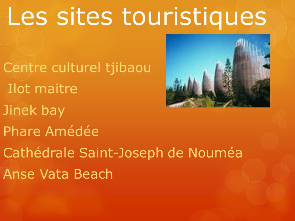 Les sites touristiques Centre culturel tjibaou Ilot maitre Jinek bay Phare Amédée Cathédrale Saint-Joseph de Nouméa Anse Vata Beach