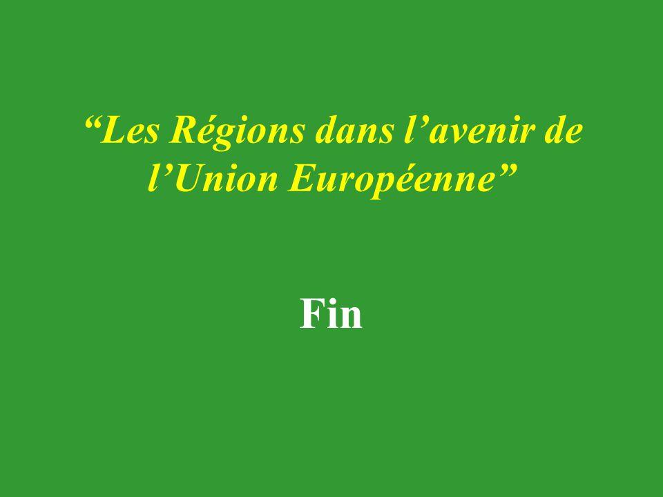 """""""Les Régions dans l'avenir de l'Union Européenne"""" Fin"""