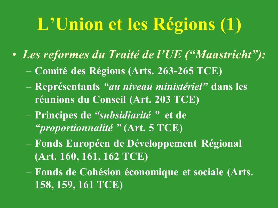 """L'Union et les Régions (1) Les reformes du Traité de l'UE (""""Maastricht""""): –Comité des Régions (Arts. 263-265 TCE) –Représentants """"au niveau ministérie"""