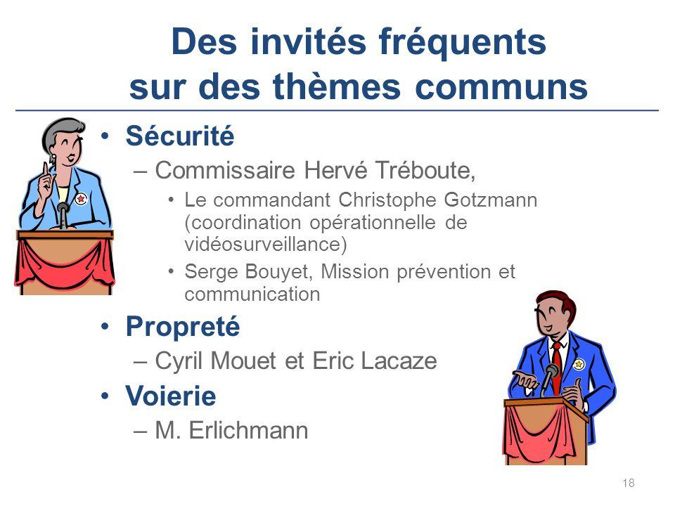 Des invités fréquents sur des thèmes communs Sécurité –Commissaire Hervé Tréboute, Le commandant Christophe Gotzmann (coordination opérationnelle de v