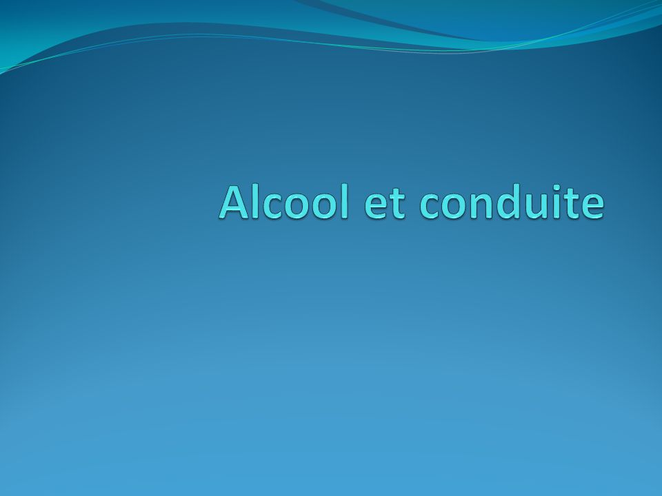 L'alcool et la loi Interdiction de prendre le volant avec plus de 0,5g/l → 2 verres d'alcool L'alcool = première cause de mortalité sur la route Les effets de l'alcool → dès le premier verre Modifie le comportement et les perceptions
