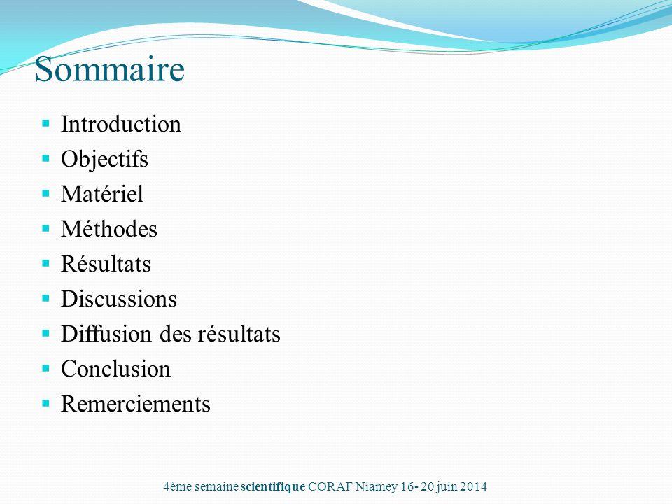 Sommaire  Introduction  Objectifs  Matériel  Méthodes  Résultats  Discussions  Diffusion des résultats  Conclusion  Remerciements 4ème semain