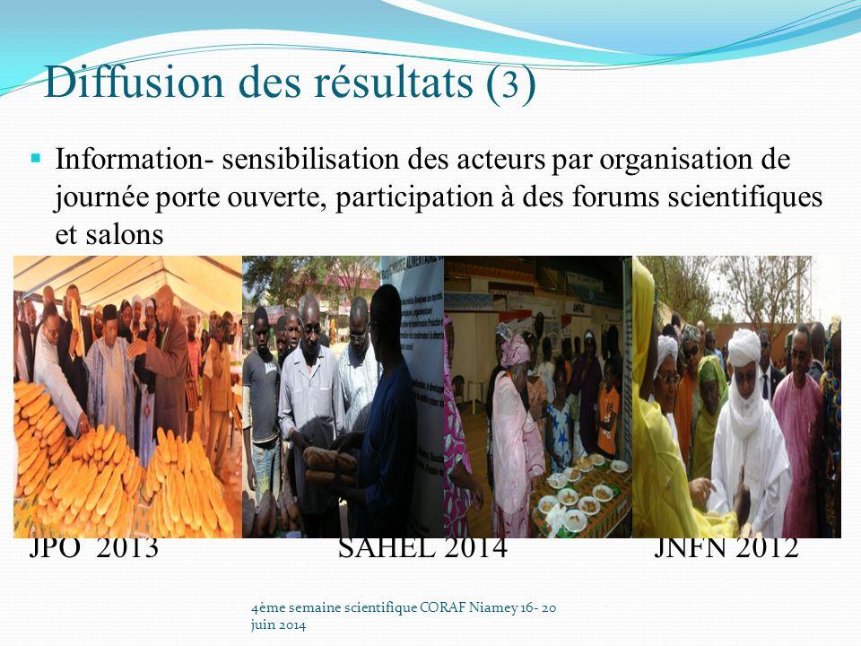 Diffusion des résultats ( 3 )  Information- sensibilisation des acteurs par organisation de journée porte ouverte, participation à des forums scienti