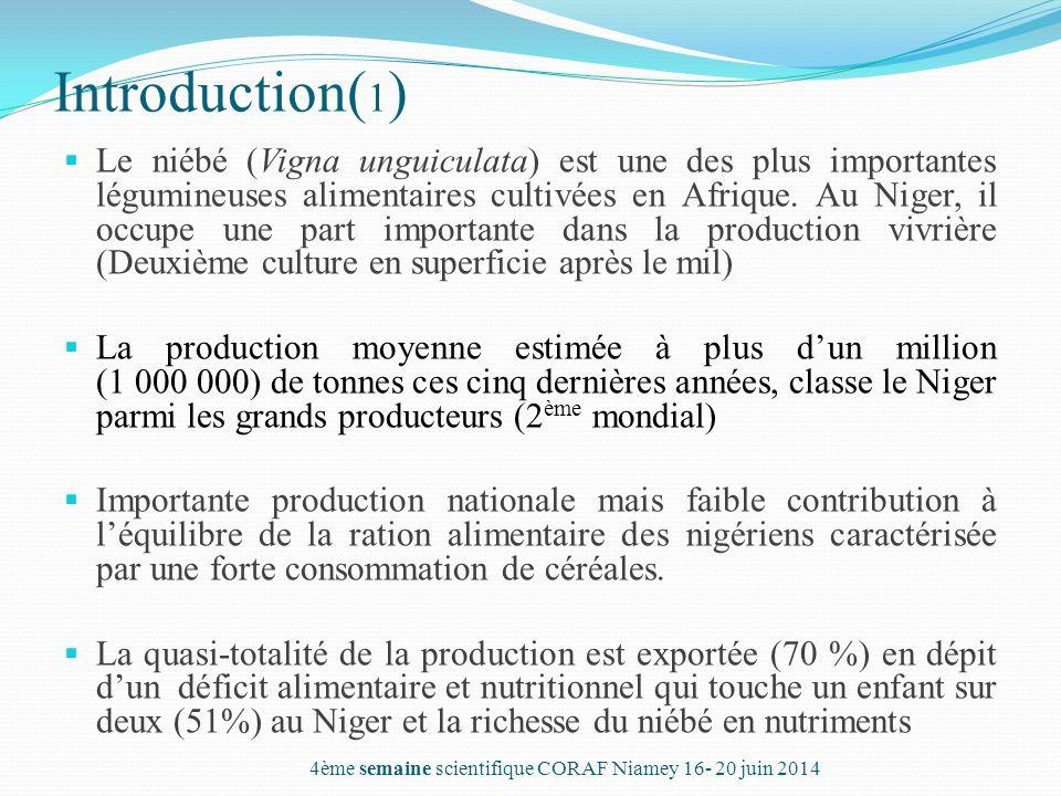 Introduction( 1 )  Le niébé (Vigna unguiculata) est une des plus importantes légumineuses alimentaires cultivées en Afrique. Au Niger, il occupe une