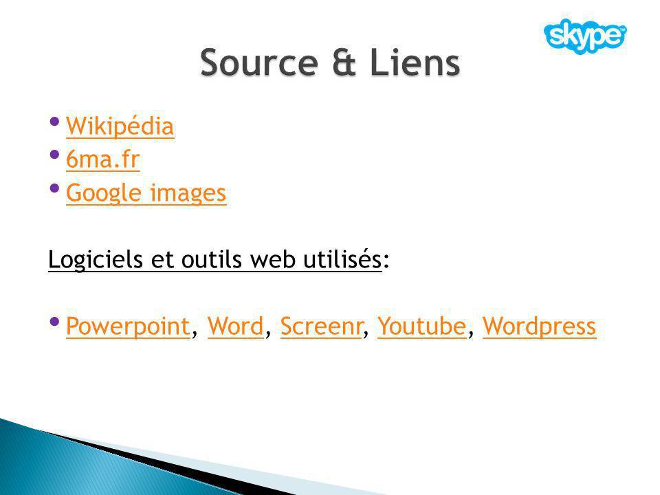 Wikipédia 6ma.fr Google images Logiciels et outils web utilisés: Powerpoint, Word, Screenr, Youtube, Wordpress PowerpointWordScreenrYoutubeWordpress