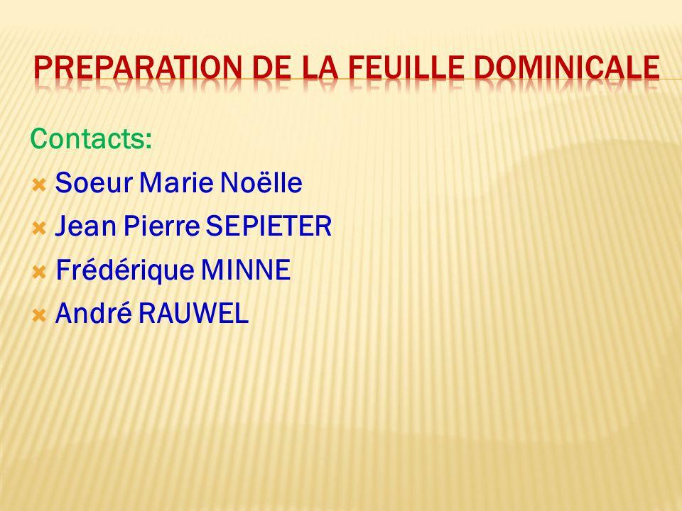 Contacts:  Soeur Marie Noëlle  Jean Marie DENAENE  Jean-Claude et Jacqueline HOTTOIS