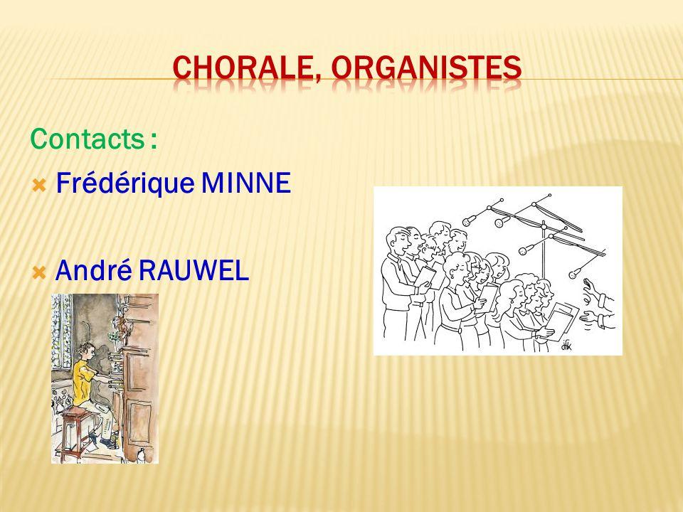 Contacts :  Frédérique MINNE  André RAUWEL