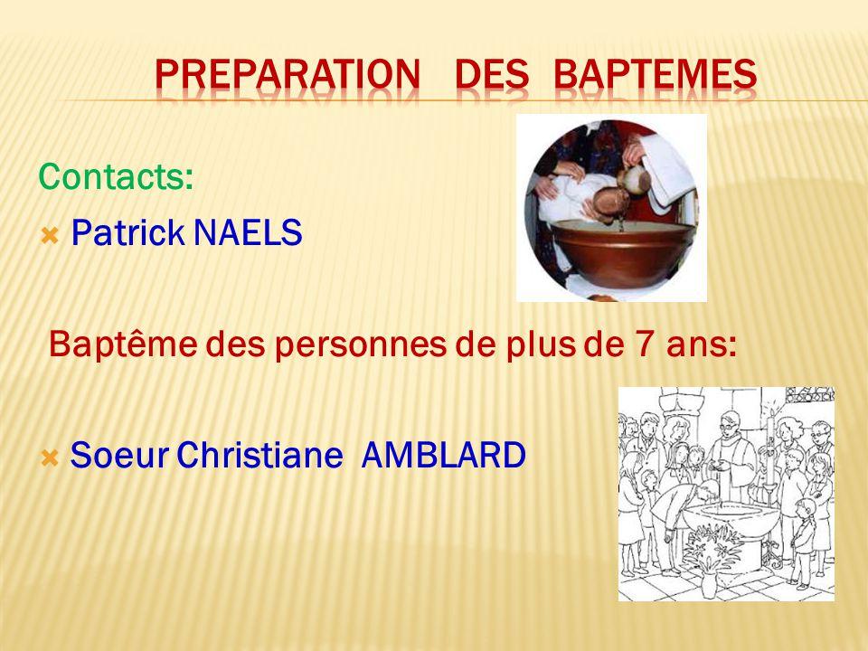 Contacts:  Patrick NAELS Baptême des personnes de plus de 7 ans:  Soeur Christiane AMBLARD