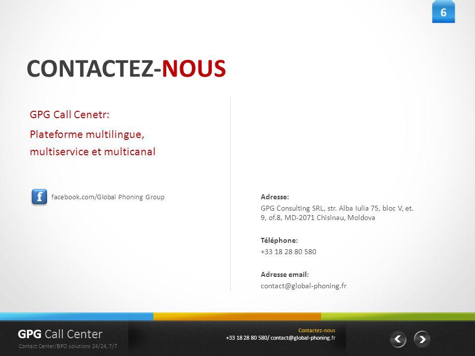 CONTACTEZ-NOUS Adresse: GPG Consulting SRL, str. Alba Iulia 75, bloc V, et. 9, of.8, MD-2071 Chisinau, Moldova Téléphone: +33 18 28 80 580 Adresse ema