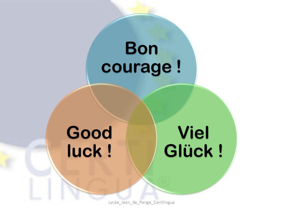Bon courage ! Viel Glück ! Good luck ! Lycée_Jean_de_Pange_Certilingua