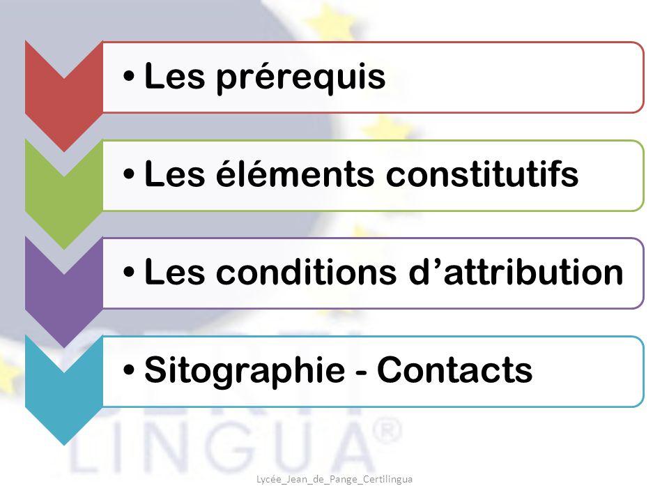 Lycée_Jean_de_Pange_Certilingua Les prérequisLes éléments constitutifsLes conditions d'attributionSitographie - Contacts