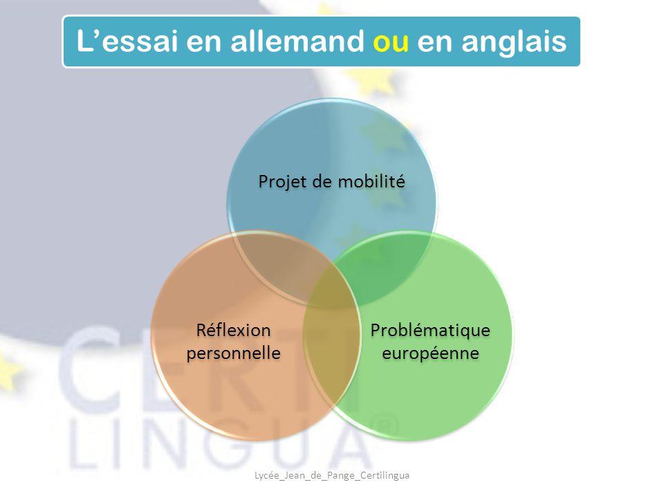 Projet de mobilité Problématique européenne Réflexion personnelle L'essai en allemand ou en anglais Lycée_Jean_de_Pange_Certilingua
