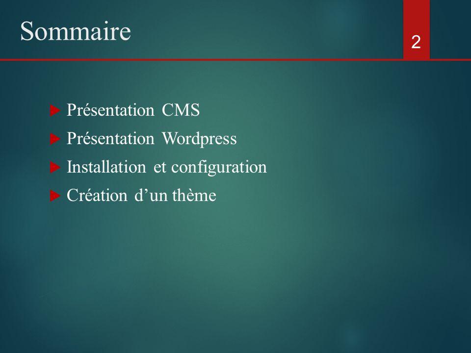  Un système de gestion de contenu (CMS) est une famille de outils destinés à la conception et à la mise à jour dynamique de sites web ou d'applications  Il permet à plusieurs individus de travailler sur un même document  Il permet de séparer le contenu et design  Il permet de gérer le système de versionning  Il permet d'avoir un contenu multilingues 3 Présentation CMS
