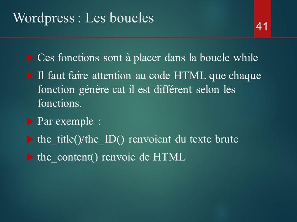  Il faut faire attention au code HTML que chaque fonction génère cat il est différent selon les fonctions.