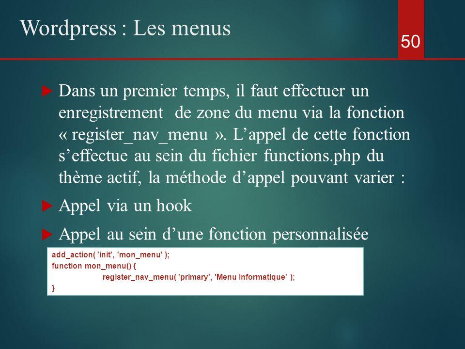  Dans un premier temps, il faut effectuer un enregistrement de zone du menu via la fonction « register_nav_menu ».