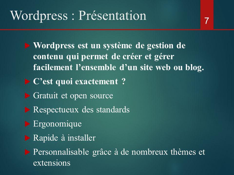  Gestion des pages  Les commentaires  Gestion d'utilisateurs  Protection d'article par mot de passe  Importer du contenu depuis divers plateformes  Interface XML-RPC  Bibliothèque de média (images, fichier vidéo…) 8 Wordpress : Présentation