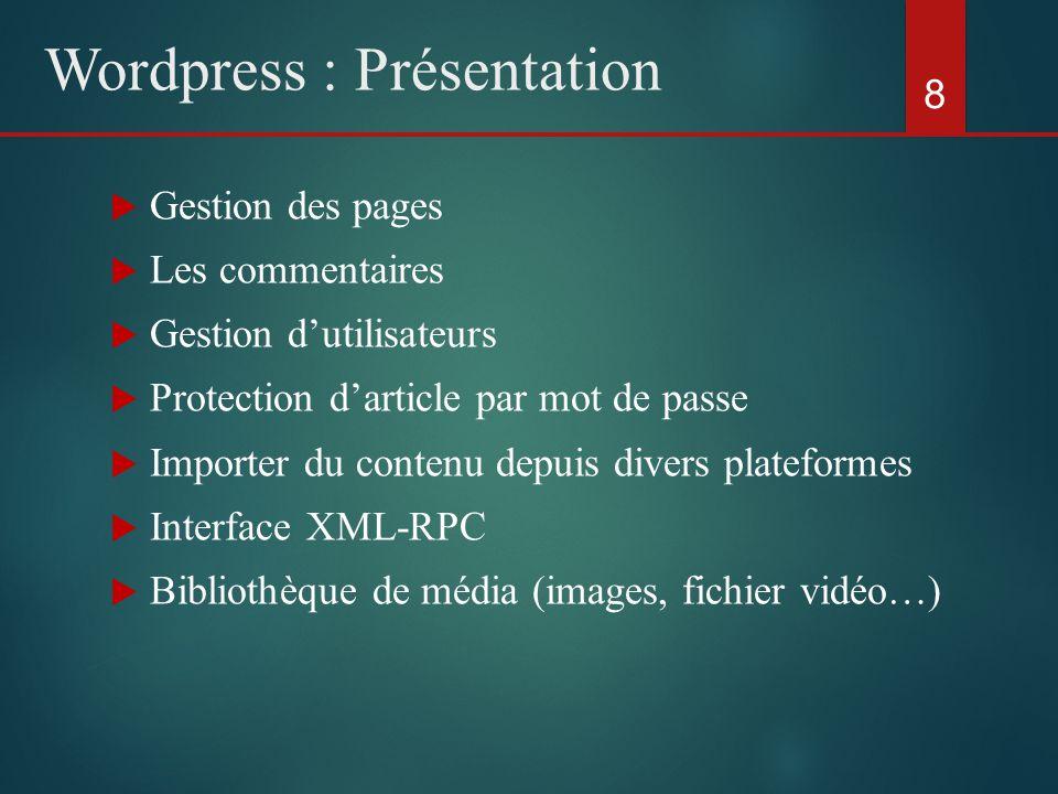 59 Wordpress : Les champs personnalisés  Les champs personnalisés sont des informations supplémentaires (connus sous le nom de méta- données) qui peuvent être attachées au type de publications.